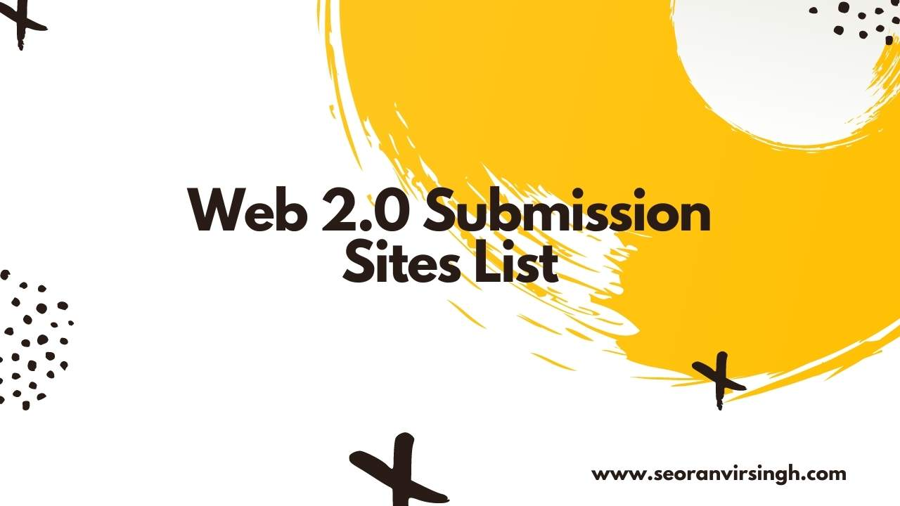 Top Free Web 2.0 Submission Sites List